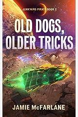 Old Dogs, Older Tricks (Junkyard Pirate Book 2) Kindle Edition