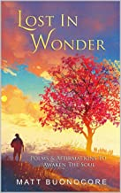 Lost In Wonder: Poems & Affirmations to Awaken the Soul (English Edition)