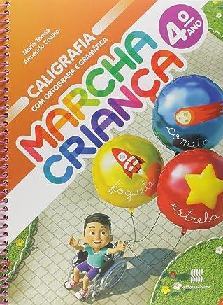 Marcha Criança. Caligrafia com Ortografia e Gramática - 4º Ano