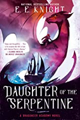 Daughter of the Serpentine (A Dragoneer Academy Novel Book 2) Kindle Edition
