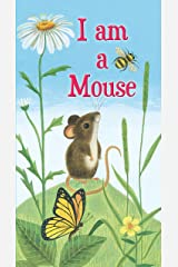 I Am a Mouse (A Golden Sturdy Book) Kindle Edition