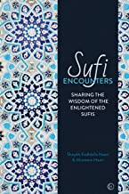 Sufi Encounters: Sharing the Wisdom of Enlightened Sufis