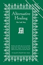 Alternative Healing: The Sufi Way, 2nd Edition