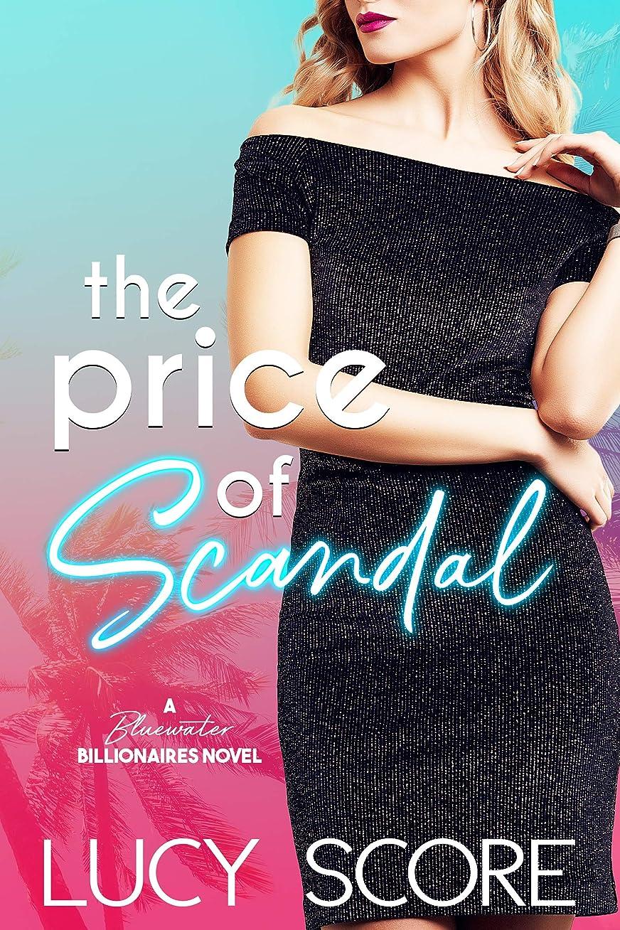 十困惑治すThe Price of Scandal: A Bluewater Billionaires Romantic Comedy (English Edition)