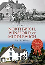 Northwich, Winsford and Middlewich Through Time