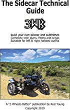 The Sidecar Technical Guide: A technical manual for sidecar fitting, building and modifying (The Sidecar Guides Book 2)