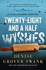 Twenty-Eight and a Half Wishes (Rose Gardner Mystery, Book 1) Kindle Edition
