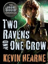Two Ravens and One Crow: An Iron Druid Chronicles Novella (The Iron Druid Chronicles) (English Edition)