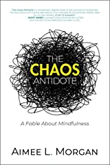 The Chaos Antidote: A Fable About Mindfulness (The Chaos Antidote series) Kindle Edition
