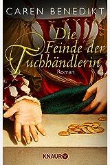 Die Feinde der Tuchhändlerin: Roman Kindle Ausgabe