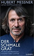 Der schmale Grat: Als Arzt und Abenteurer zwischen Leben und Tod (German Edition)