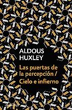 Las puertas de la percepción - Cielo e infierno / The Doors of Perception & Heaven and Hell (Spanish Edition)