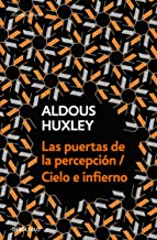 Las puertas de la percepción - Cielo e infierno / The Doors of Perception & Heaven and Hell (Spanish Edition)