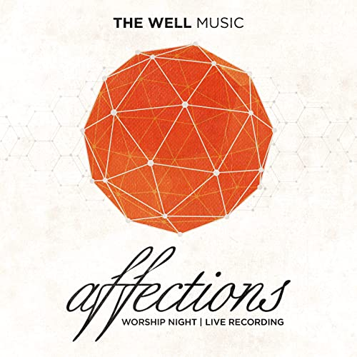 The Well Music - Affections (Live) (2019)