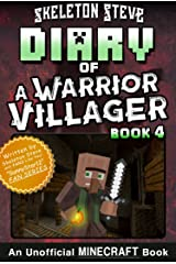 Diary of a Minecraft Warrior Villager - Book 4: Unofficial Minecraft Books for Kids, Teens, & Nerds - Adventure Fan Fiction Diary Series (Skeleton Steve ... - The Warrior Villager Adventure) Kindle Edition