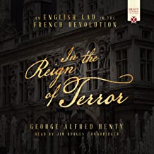 In the Reign of Terror: An English Lad in the French Revolution