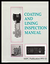 Coating and Lining Inspection Manual : SSPC Publication #91-12