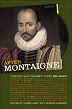 After Montaigne: Contemporary Essayists Cover the Essays (English Edition)