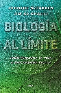 Biología al límite: Cómo funciona la vida a muy pequeña escala (DIVULGACIÓN)