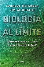 Biología al límite: Cómo funciona la vida a muy pequeña escala (DIVULGACIÓN) (Spanish Edition)