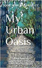 My Urban Oasis: #walking #nature #trees #breathing #sensations #inspiration #free #mindfulness #body #heart #mind #happier