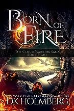 Born of Fire: An Elemental Warrior Series (The Cloud Warrior Saga Book 8)