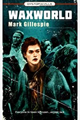 WaxWorld: A Horror Novella (Dystopiaville) Kindle Edition