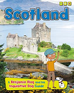 Scotland: A Benjamin Blog and His Inquisitive Dog Guide (Cou