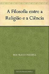A Filosofia entre a Religião e a Ciência eBook Kindle