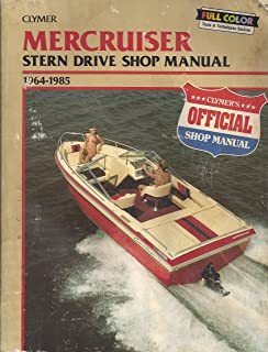 MerCruiser stern drive shop manual, 1964-1985: (also includes 1986-1987 TR and TRS models)