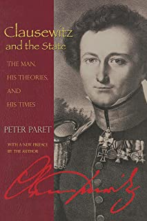 Clausewitz and the State: The Man, His Theories, and His Times (English Edition)