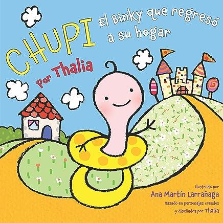 Chupi: El Binky que regresó a su hogar (Spanish Edition ...