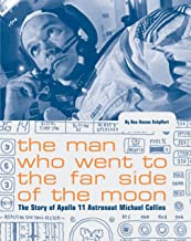 The Man Who Went to the Far Side of the Moon: The Story of Apollo 11 Astronaut Michael Collins (NASA Books, Apollo 11 Book...
