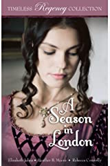 A Season in London (Timeless Regency Collection Book 6) Kindle Edition