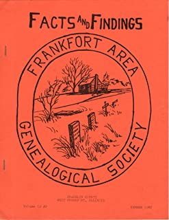 Facts and Findings Frankfort Area (Illinois) Genealogical Society Volume 12 #2 Summer 1987 the Old Franklin Cemetery Robert Taylor Will Index of 1865 State Census for Eastern Township, Kirkpatrick Family Bible Bandy Cemetery Bird Wall Will Ar