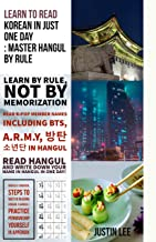 Learn to read Korean in just one day: Master Hangul by rule: Hangul penmanship practice and names of K-POP members
