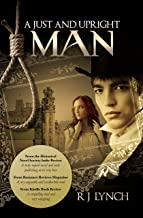A Just and Upright Man: 1763. Northeast England. A murder to solve and a girl's heart to win (The James Blakiston Series Book 1)