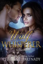 Wolf Whisperer: A Novella (The Chosen Series Book 6)