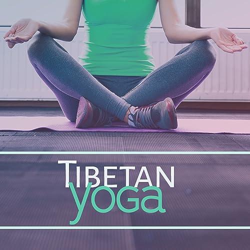 Tibetan Yoga - Buddha Lounge, Deep Meditation, Yoga Practice ...