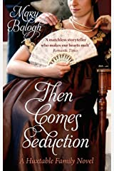 Then Comes Seduction: Number 2 in series (Huxtable Quintet) Kindle Edition