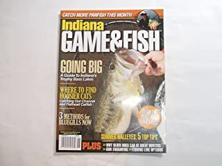 Indiana Game & Fish Magazine June 2011 (CATCH MORE PANFISH THIS MONTH - GOING BIG A GUIDE TO INDIANA'S TROPHY BASS LAKES - WHERE TO FIND HOOSIER CATS - 3 METHODS FOR BLUEGILLS NOW, VOLUME 2011, NUMBER 5)