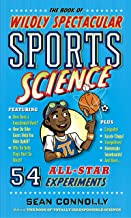 The Book of Wildly Spectacular Sports Science: 54 All-Star Experiments (Irresponsible Science) (English Edition)