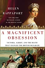 A Magnificent Obsession: Victoria, Albert, and the Death That Changed the British Monarchy