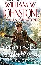Torture Town (Matt Jensen, The Last Mountain Man Book 9)