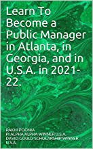 Learn To Become a Public Manager in Atlanta, in Georgia, and in U.S.A. in 2021-22.