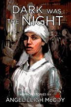 Dark was the Night (Collection of Short Horror Stories Book 1)