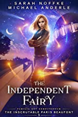The Independent Fairy (The Inscrutable Paris Beaufont Book 5) Kindle Edition