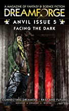 Dreamforge Magazine - Anvil Issue 5: Facing the Dark (DreamForge Anvil 2021)
