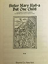 Sister Mary Had a But One Child (SSATB with Tenor & Baritone Solos)