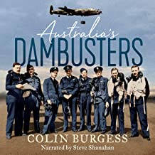Australia's Dambusters: Flying into Hell with 617 Squadron